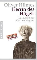 Herrin des Hügels: Das Leben der Cosima Wagner