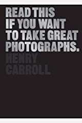 Read This If You Want to Take Great Photographs Paperback