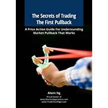 The Secrets of Trading The First Pullback: A Price Action Guide For Understanding Market Pullback That Works (English Edition)