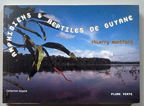 Amphibiens et reptiles de Guyane (Collection Guyane) par Thierry Montford (Broché)