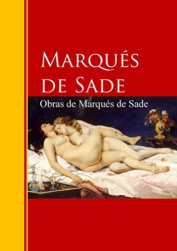 Obras de Marqués de Sade: Biblioteca de Grandes Escritores