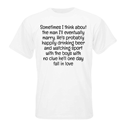 t-shirt-with-sometimes-i-think-about-the-man-ill-eventually-marry-hes-probably-happily-drinking-beer