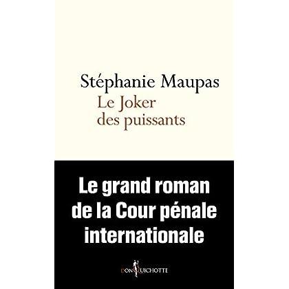 Le Joker des puissants. Le grand roman de la Cour pénale internationale