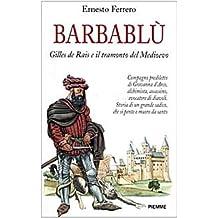 Barbablù. L'incredibile storia di Gilles de Rais