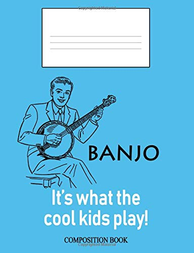 Banjo: It's What the Cool Kids Play!: Composition Book (InstruMentals Notebooks, Band 9)