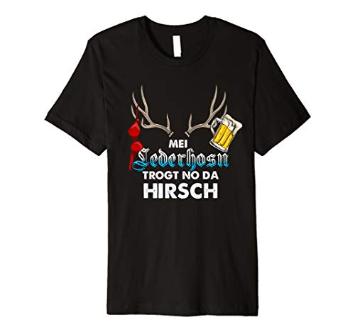 (Mei Lederhosn Trogt No Da Hirsch | Dialekt T-Shirt Geschenk)