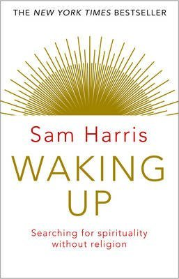 [(Waking Up : Searching for Spirituality Without Religion)] [By (author) Sam Harris] published on (September, 2015)