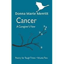 Cancer: Poetry for Tough Times v. 2: A Caregiver's View