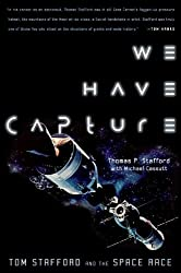 We Have Capture: Tom Stafford and the Space Race by Tom Stafford (2004-01-02)