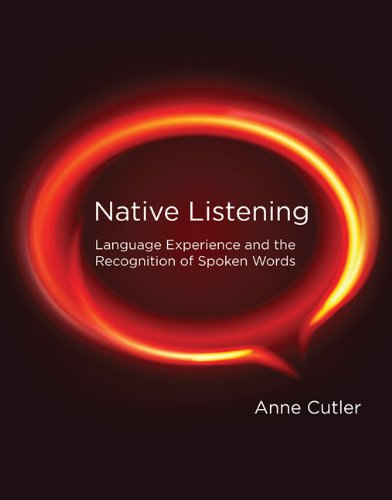 Native Listening: Language Experience and the Recognition of Spoken Words