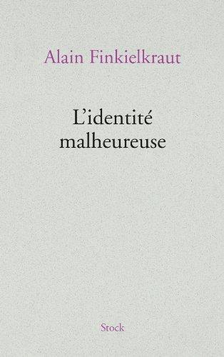 L'identité malheureuse (Essais - Documents)