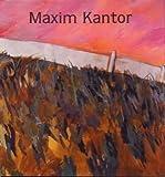 Maxim Kantor. Tableaux et Eaux-Fortes - Maxim Kantor