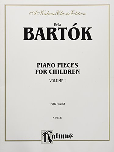 Piano Pieces for Children, Vol 1: Nos. 1-21 (Kalmus Classic Editions)