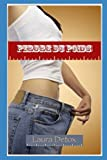 Perdre Du Poids: Une perte de poids régulière préconisée pour réussir un régime sur le long terme