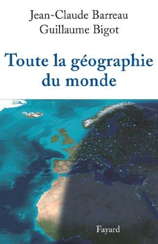 Toute la géographie du monde (Divers Histoire) par Jean-Claude Barreau