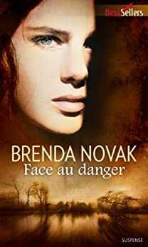 Face au danger : Série The Last Stand, vol. 1 (La contre-attaque) par [Novak, Brenda]