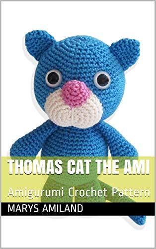 Thomas Cat the Ami: Amigurumi Crochet Pattern (English Edition)