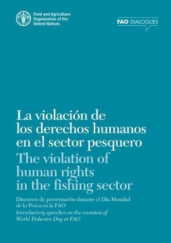 The Violation of Human Rights in the Fishing Sector: Introductory Speeches on the Occasion of World Fisheries Day at Fao (FAO dialogues)