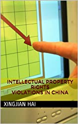 Intellectual Property Rights Violations in China (English Edition)