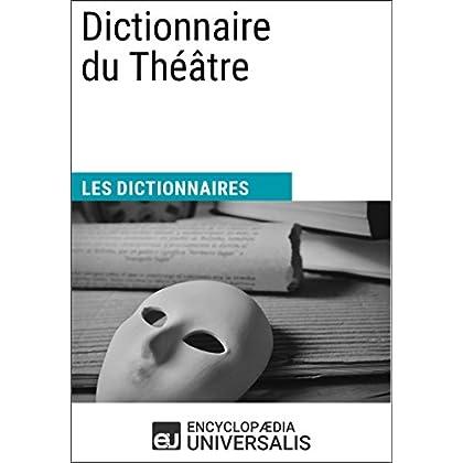 Dictionnaire du Théâtre: Les Dictionnaires d'Universalis
