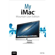 My iMac (Mountain Lion Edition) by John Ray (2013-02-02)