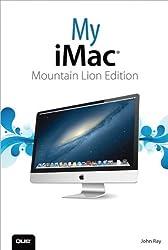 My iMac (Mountain Lion Edition) by John Ray (2013-02-02)