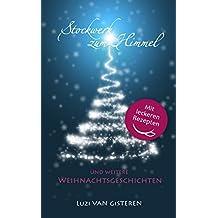 Stockwerk zum Himmel: und weitere Weihnachtsgeschichten