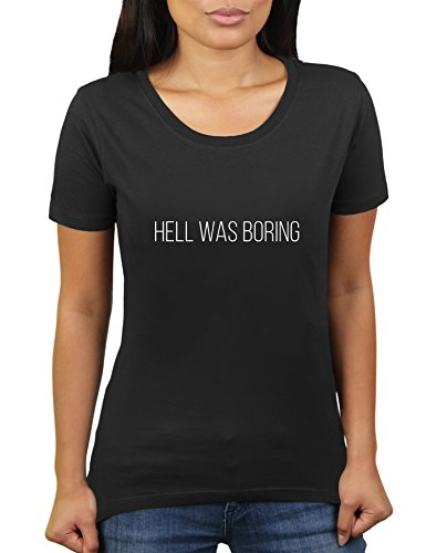 Likoli Hell was Boring - Damen T-Shirt von KaterLikoli, Gr. XL, Deep Black (T-shirt Geburtstag Helles Geburtstag)