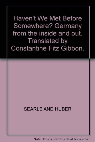 Haven't We Met Before Somewhere? Germany from the inside and out. Translated by Constantine Fitz Gibbon