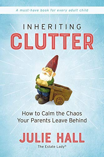 Inheriting Clutter: How to Calm the Chaos Your Parents Leave Behind (English Edition)