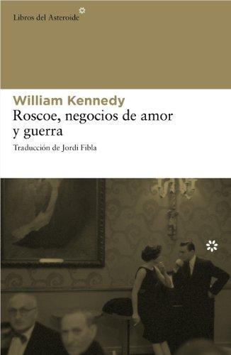 Roscoe Negocios De Amor Y Guerra (Libros del Asteroide)