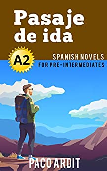 Spanish Novels: Pasaje de ida (Short Stories for Pre Intermediates A2) (Spanish Edition)