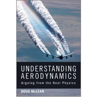 Understanding Aerodynamics Arguing from the Real Physics by Mclean, J. Douglas ( AUTHOR ) Nov-30-2012 Hardback