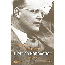 Dietrich Bonhoeffer 1906-1945 (poche)