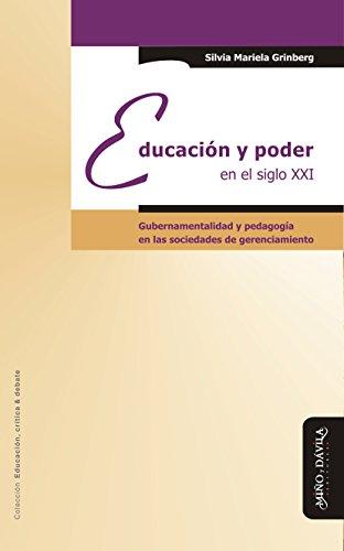 Educación y poder en el siglo XXI: Gubernamentalidad y pedagogía en las sociedades de gerenciamiento