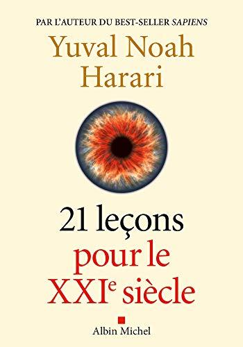 21 Leçons pour le XXIème siècle par Yuval Noah Harari