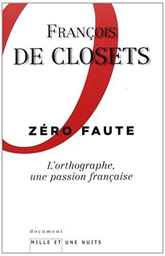 Zro faute : L'orthographe, une passion franaise