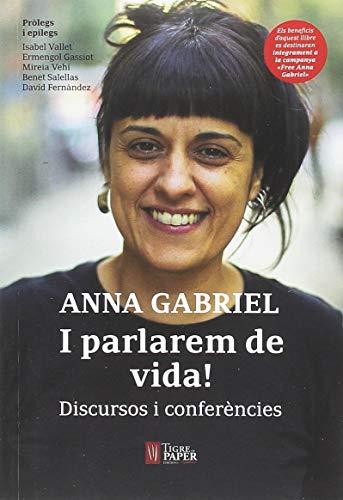 I parlarem de vida!: Discursos i conferències por Anna Gabriel Sabater