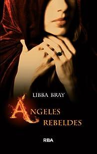 Ángeles rebeldes par Libba Bray