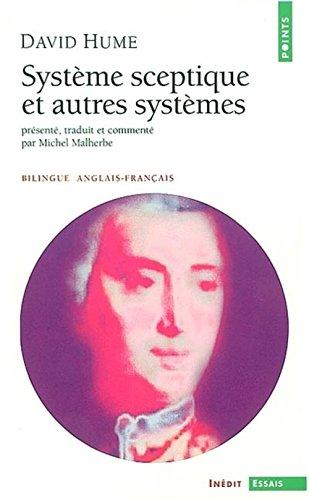 Système sceptique et autres systèmes. : Edition bilingue anglais-français par David Hume