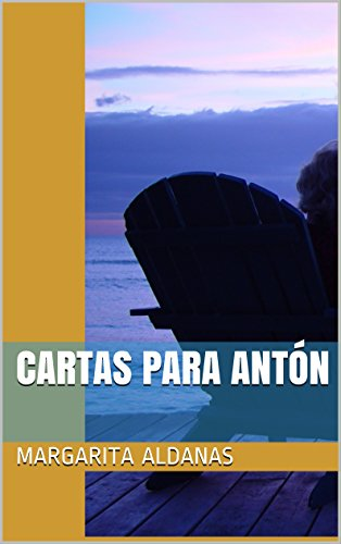 Cartas para Antón por margarita aldanas