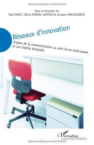 Réseaux d'innovation : Enjeux de la communication au sein d'une technopole, le cas Sophia Antipolis
