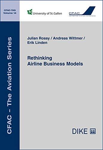 Rethinking Airline Business Models (CFAC - Schriften zur Luftfahrt)