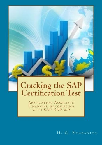 Cracking the SAP Certification Test: Application Associate Financial Accounting with SAP ERP 6.0 (SAP Series) (Volume 1) by H. G. Nzabanita (2014-05-20) par H. G. Nzabanita