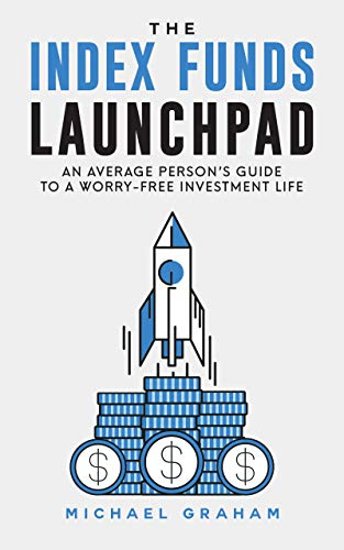 The Index Funds Launchpad: An average person's guide to a worry-free investment life (English Edition)