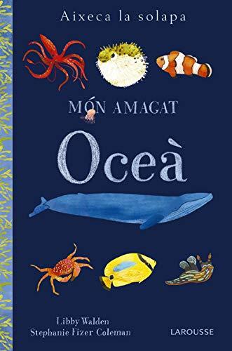 Món amagat. Oceà (Larousse - Infantil / Juvenil - Catalán - A Partir De 3 Años - Llibres Singulars)