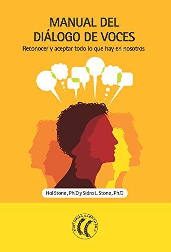 Manual del Diálogo de voces: Reconocer y aceptar todo lo que hay en nosotros por Sidra Stone