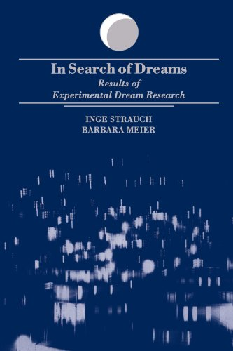 In Search of Dreams (Suny Series in Dream Studies): Results of Experimental Dream Research