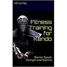 Fitness Training for Kendo: Warrior Speed, Strength and Stamina (Elite Workouts Book 3) (English Edition)