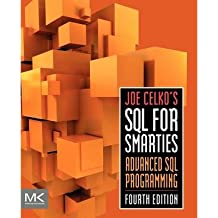 [(Joe Celko's SQL for Smarties: Advanced SQL Programming)] [ By (author) Joe Celko ] [December, 2010]